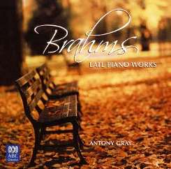 Antony Gray - Brahms: Late Piano Works mp3 download