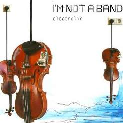 I'm Not a Band - Electrolin mp3 download