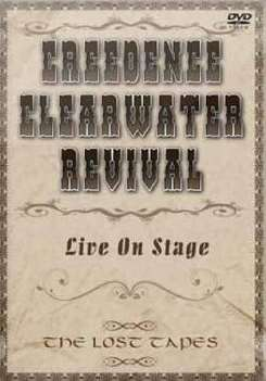 Creedence Clearwater Revival - Live on Stage/The Lost Tapes mp3 download