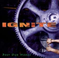 Ignite - Past Our Means mp3 download