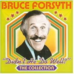 Bruce Forsyth - Didn't He Do Well?: The Collection mp3 download