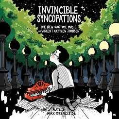 Max Keenlyside - Invincible Syncopations: The New Ragtime Music of Vincent Matthew Johnson mp3 download