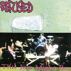 Refused - This Just Might Be... The Truth mp3 download