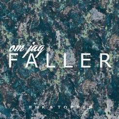 RMK & Toppen - Om jag Faller mp3 download