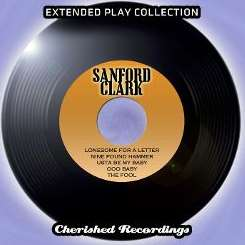 Sanford Clark - Sanford Clark: The Extended Play Collection, Vol. 98 mp3 download