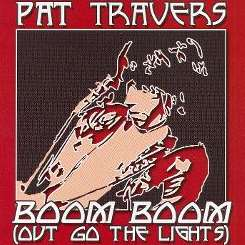 Pat Travers - Boom Boom (Out Go the Lights) mp3 download