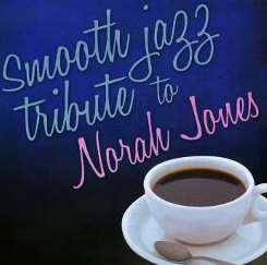 Various Artists - Smooth Jazz Tribute to Norah Jones mp3 download