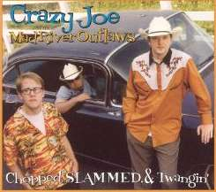 Crazy Joe & the Mad River Outlaws - Chopped, Slammed, & Twangin' mp3 download
