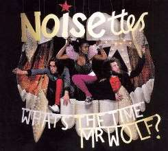 The Noisettes - What's the Time Mr. Wolf? mp3 download
