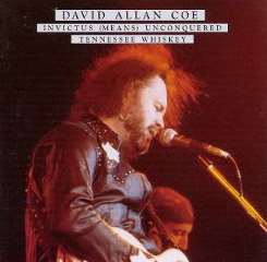 David Allan Coe - Invictus Means Unconquered/Tennessee Whiskey mp3 download