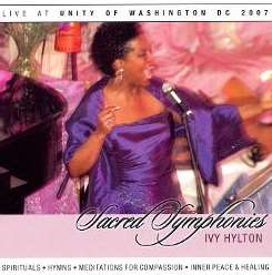 Ivy Hylton - Sacred Symphonies: Live at Unity of Washington DC 2007 mp3 download