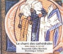 Ensemble Gilles Binchois / Dominique Vellard - Le Chant des cathédrales (Notre Dame, ss. XII-XIV) mp3 download