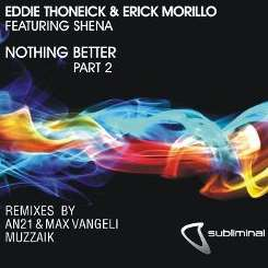 Erick Morillo / Shena / Eddie Thoneick - Nothing Better, Pt. 2 mp3 download