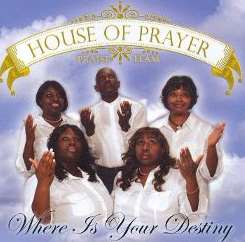House Of Prayer Praise Team - Where Is Your Destiny mp3 download