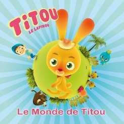 Titou le Lapinou - Le Monde De Titou mp3 download