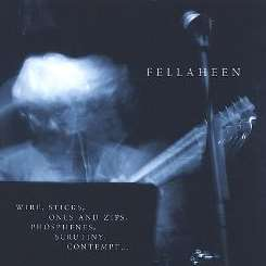 Fellaheen - Wire, Sticks, Ones and Zips, Phosphenes, Scrutiny, Contempt mp3 download