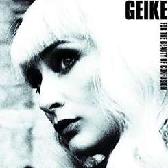 Geike - For the Beauty of Confusion mp3 download