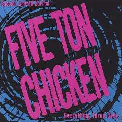Five Ton Chicken - Everything Turns Grey mp3 download