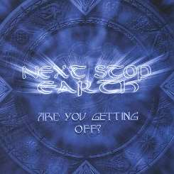 Next Stop Earth - Are You Getting Off? mp3 download