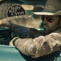 Billy Ray Cyrus - Change My Mind mp3 download