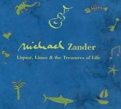 Michael Zander - Liquor, Limes & The Treasures of Life mp3 download