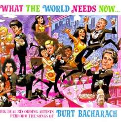 Various Artists - What The World Needs Now: Songs of Burt Bacharach mp3 download