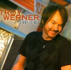Troy Werner - I've Got It All mp3 download