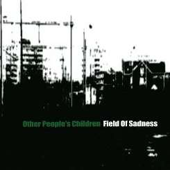 Other People's Children - Fields of Sadness mp3 download