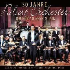 Palast Orchester / Max Raabe - 30 Jahre Palast Orchester-Ich hör so gern Musik mp3 download