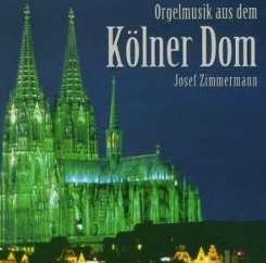 Josef Zimmermann - Orgelmusik aus dem Kölner Dom mp3 download