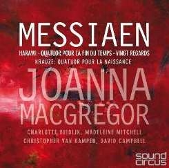 Joanna MacGregor - Messiaen: Harawi; Quatuor pour la Fin du Temps; Vingt Regards mp3 download