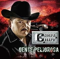 El Compa Chuy - Gente Peligrosa mp3 download