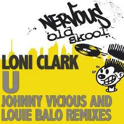 Loni Clark - U [Johnny Vicious Remixes] mp3 download