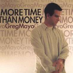 Greg Mayo - More Time Than Money mp3 download