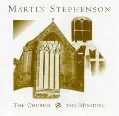 Martin Stephenson - The Church and the Minidisc mp3 download