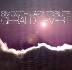 Various Artists - Gerald Levert Smooth Jazz Tribute mp3 download