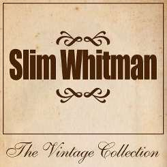 Slim Whitman - Slim Whitman: The Vintage Collection mp3 download