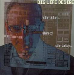 Big Life Desire - Dribs and Drabs mp3 download