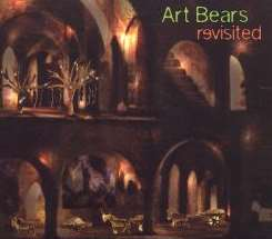 The Art Bears - Revisited mp3 download