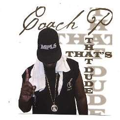 Coach P - That's That Dude mp3 download