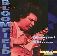 Michael Bloomfield - The Gospel of Blues mp3 download