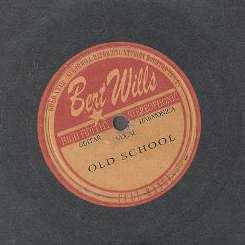 Bert Wills - Old School mp3 download