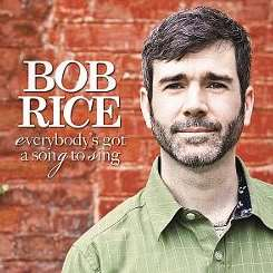 Bob Rice - Everybody's Got a Song to Sing mp3 download