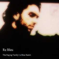 Justin King / Justin King & the Raging Family - Re Bleu: The Raging Family le Bleu Remix mp3 download