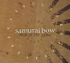 Samurai Bow - Skin in the Game mp3 download