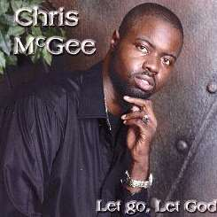 Chris Mcgee - Let Go, Let God mp3 download