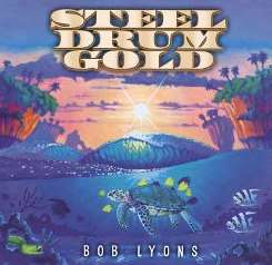 Bob Lyons - Steel Drum Gold mp3 download