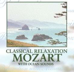 Various Artists - Classical Relaxation: Mozart With Ocean Sounds mp3 download