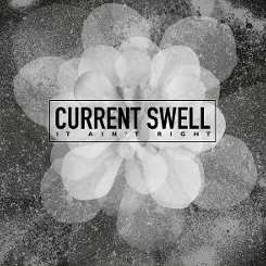 Current Swell - It Ain't Right mp3 download