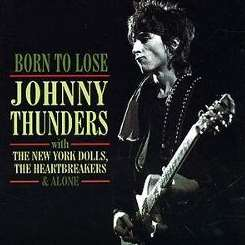Johnny Thunders - Born to Lose mp3 download
